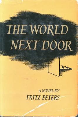 The World Next Door by Fritz Peters. New York : Farrar Straus, 1949