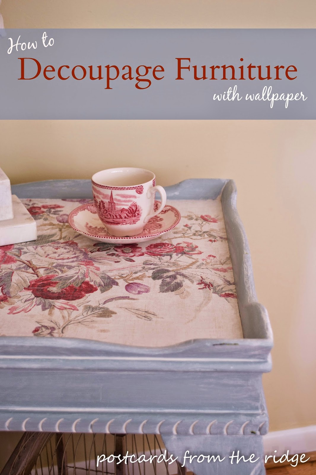 How to decoupage with wallpaper plus tips for whitewashing