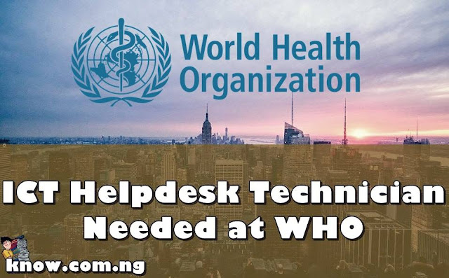 Job Opportunity | ICT Helpdesk Technician Needed at WHO