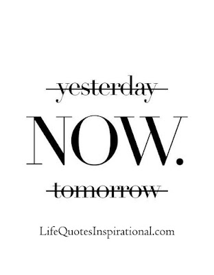 Forget, Past, Live, Present, now, Yesterday, tomorrow, lifequotesinspirationa.com