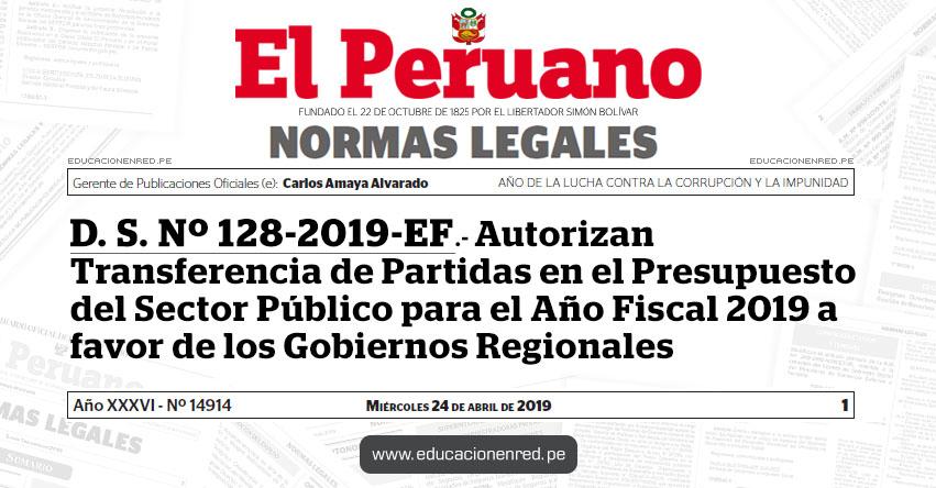 D. S. Nº 128-2019-EF - Autorizan Transferencia de Partidas en el Presupuesto del Sector Público para el Año Fiscal 2019 a favor de los Gobiernos Regionales - MEF - www.mef.gob.pe