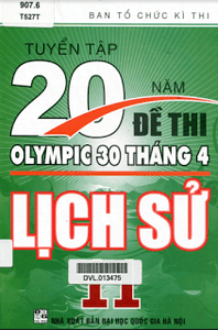 Tuyển Tập 20 Năm Đề Thi Olympic Lịch Sử Lớp 11 - Nhiều Tác Giả