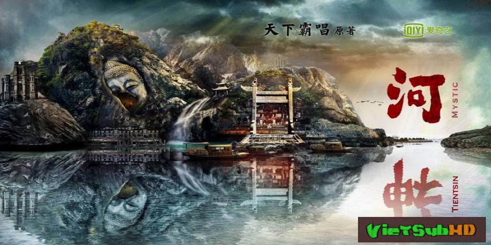 Phim Hà Thần Tập 24/24 VietSub HD | Tientsin Mystic 2017