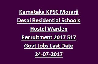 Karnataka KPSC Morarji Desai Residential Schools Hostel Warden Recruitment 2017 517 Govt Jobs Last Date 24-07-2017