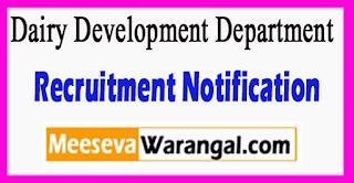 Dairy Development Department Recruitment Notification 2017  Last Date 14-06-2017