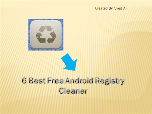 6 Best Free Android Registry Cleaner for your Smartphone Device