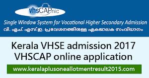 Kerala VHSE admission 2017 online registration starts today (9/5/2017).