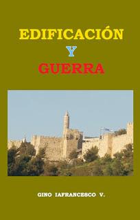 Gino Iafrancesco V.-Edificación y Guerra-