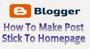 How To Pin Posts To Homepage In Blogger