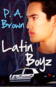 Latin Boyz by P.A. Brown