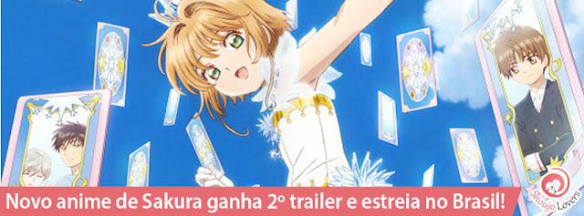 Novo anime de Sakura Card Captor ganha 2º trailer e estreia no Brasil!