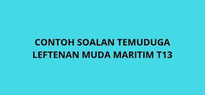 Contoh Soalan Temuduga Leftenan Muda Maritim T13