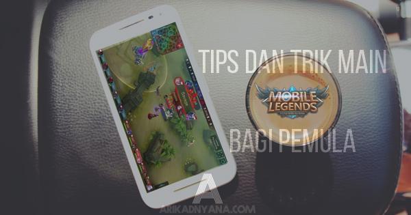 Tips dan Trik Bermain Mobile Legends Bagi Pemula