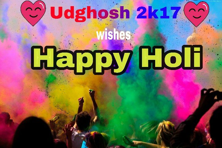 Happy Holi - Udghosh2k17