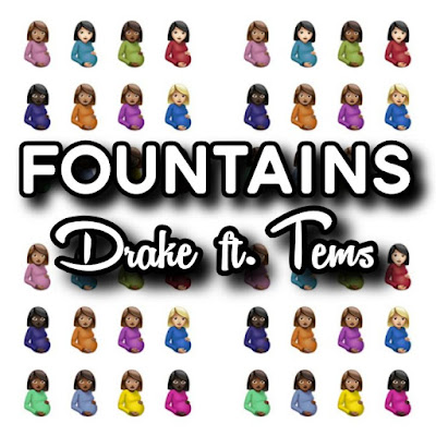 Drake's Song: FOUNTAINS (featuring Tems) - Chorus: I got nothing to admire, taste certain.. Streaming - MP3 Download