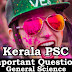 Kerala PSC - Important and Expected General Science Questions - 55