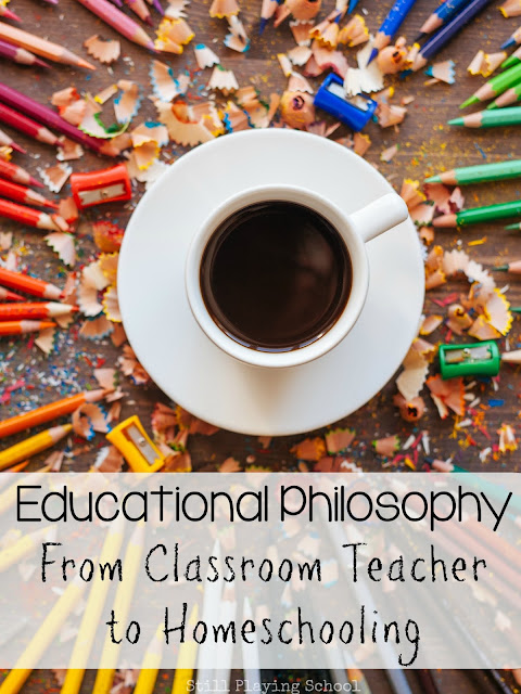How my educational philosophy and teaching style has changed in going from the public school classroom to homeschool
