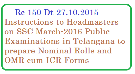 rc-150-instructions-to-hms-on-ssc-march-2016-nominal-rolls-omr-icr-forms SSC March-2016 Examinations instructions | Instructions to Headmasters on SSC March-2016 Public Examinations | Rc 150 Instructions to High School Headmasters for the preparations of Nominal Rolls and OMR cum ICR forms and Submission