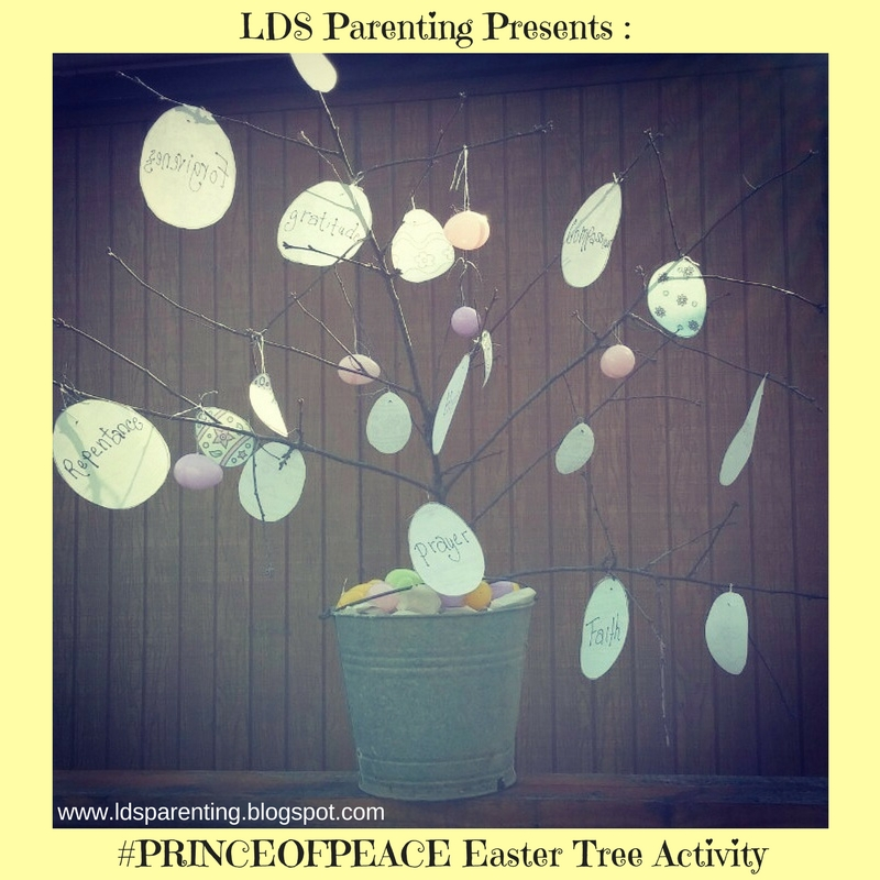 LDS Parenting PRINCEOFPEACE Family Home Evening And Easter Tree Activity