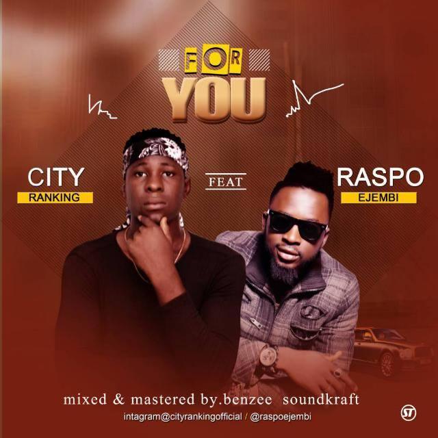 DOWNLOAD MP3 : Cityranking - For You ft. Raspo Ejembi