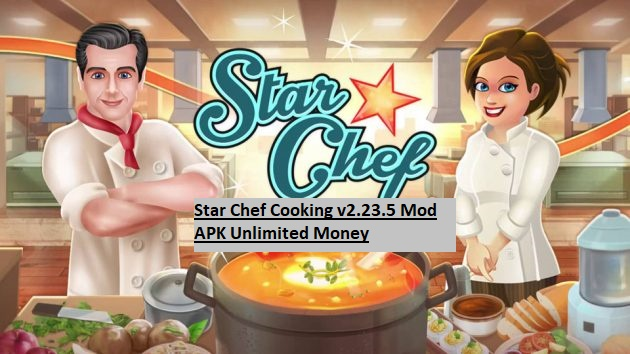 Star Chef Cooking v2.23.5 Mod APK Unlimited Money