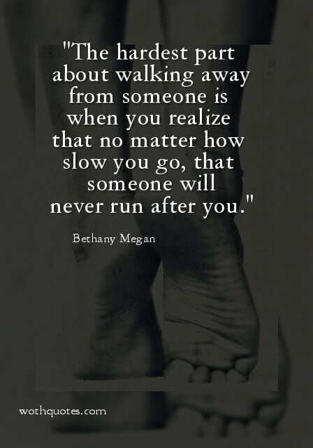 Walking Away Quotes | Sayings - WothQuotes | WOTHQUOTES ...