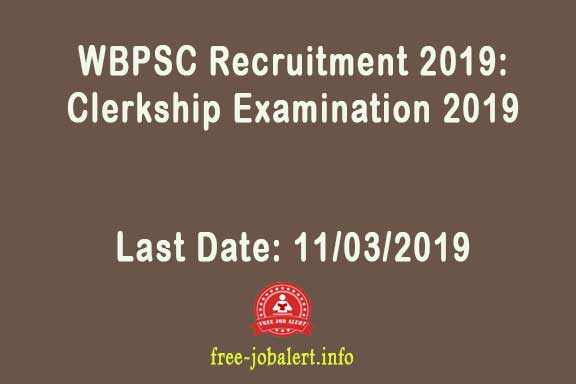 WBPSC Recruitment 2019: (West Bengal Public Service Commission Recruitment) Appointment for Clerkship Examination 2019 & Examination Controller (COE)