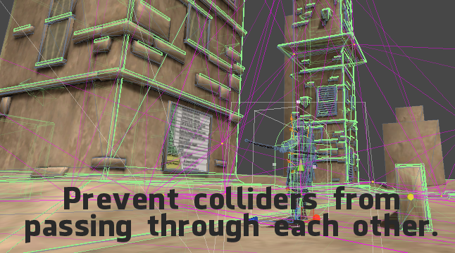 Prevent colliders from passing through each other.