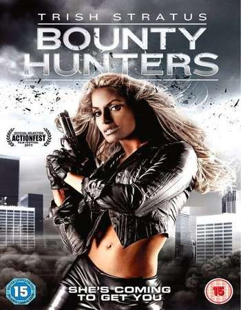 Bounty Hunters 2011 Dual Audio Hindi 270MB UNRATED BluRay 480p x264