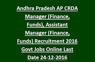 Andhra Pradesh AP CRDA Manager Finance, Assistant Manager Finance Recruitment 2016 Govt Jobs Online Last Date 24-12-2016