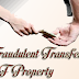 Fraudulent Transfer of Property and its effect