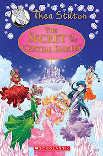 Thea Stilton: The Secret of the Crystal Fairies