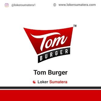 Lowongan Kerja Payakumbuh: Tom Burger Juni 2021