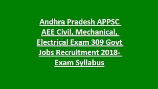 Andhra Pradesh APPSC AEE Civil, Mechanical, Electrical Exam 309 Govt Jobs Recruitment 2018- Exam Syllabus