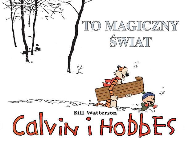 To magiczny świat. Calvin i Hobbes - Bill Watterson