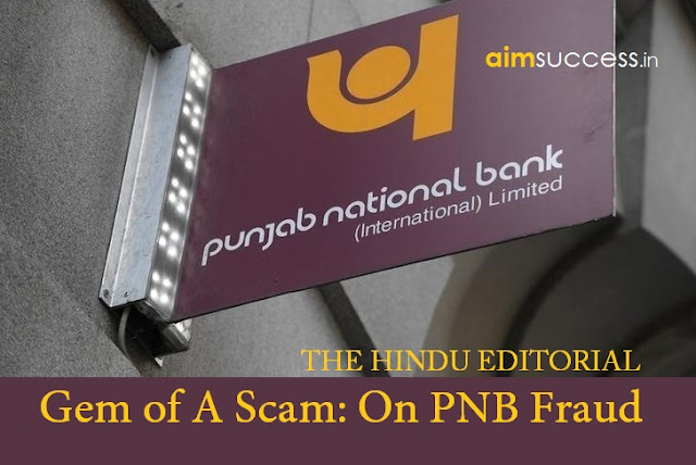 Gem of a scam On PNB fraud THE HINDU EDITORIAL