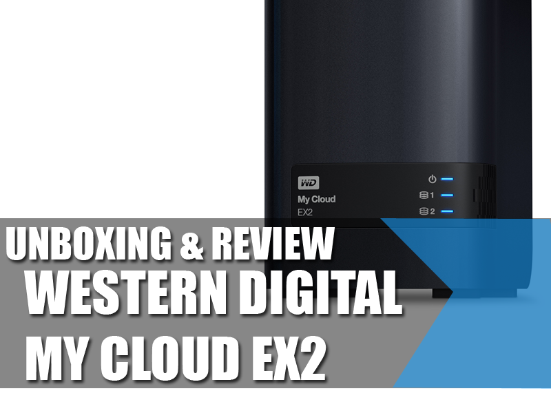 Unboxing & Review: Western Digital My Cloud EX2 123