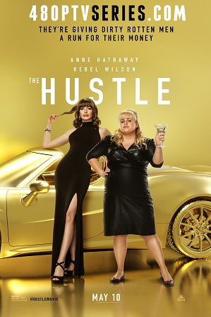 Download The Hustle (2019) 800MB Full English Movie Download 720p HDCAM Free Watch Online Full Movie Download Worldfree4u 9xmovies