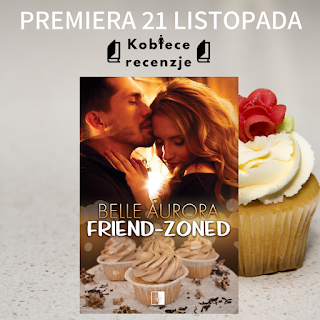 Friend-Zoned - Belle Aurora (PATRONAT MEDIALNY)