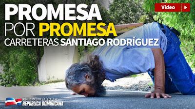 VIDEO: Promesa por promesa. Carreteras Santiago Rodríguez