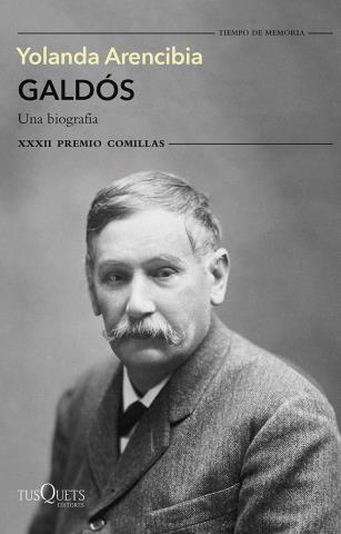 Galdós. Una biografía (XXXII Premio Comillas 2020)
