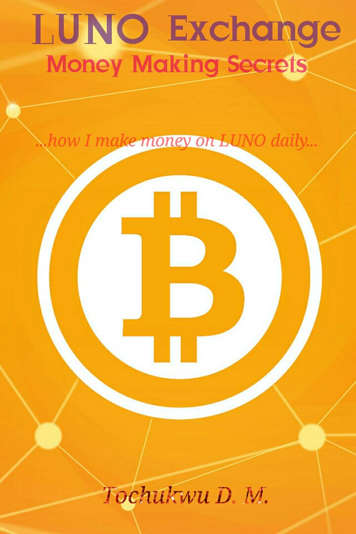 How I Make Money Daily On Luno Platform Dillionworld -