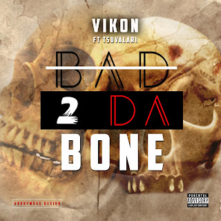 Mp3: Vikon Ft. Tsuvaleri - Bad 2 Da bone (Prod by. Fonext)
