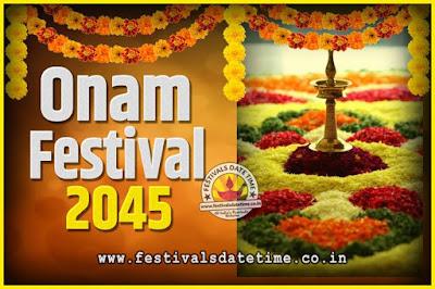 2045 Onam Festival Date and Time, 2045 Thiruvonam, 2045 Onam Festival Calendar