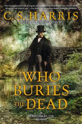 Who Buries the Dead by C. S. Harris