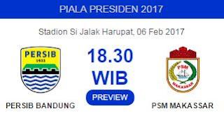 Prediksi Persib Bandung vs PSM Makassar 6 Februari 2017