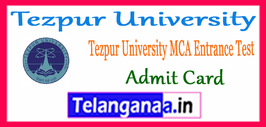 Tezpur University MCA Entrance Test 2018 Admit card