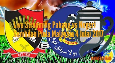 Live Streaming Pahang vs Negeri Sembilan Piala Malaysia 4 Julai 2017