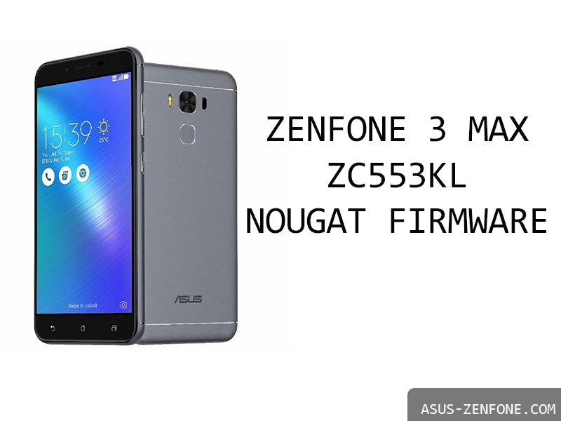 ROM][Android 7 1 1] ASUS ZenFone 3 Max ZC553KL Official