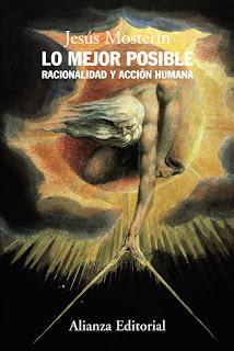 Lo mejor posible: racionalidad y acción humana / Jesús Mosterín